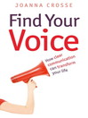 Find Your Voice (eBook): How Clear Communication Can Transform Your Life